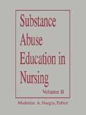 Substance Abuse Education for Nursing : A Model Curriculum Vol. 2 (1992,...