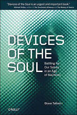 NEW Devices of the Soul: Battling for Our Selves in an Age of Machines