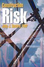 Construction Risk : A Guide to the Identification and Mitigation of...