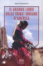 Il grande libro delle tribù d'America  di Marco Massignan XENIA 9788872733448