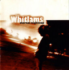 "THE WHITLAMS ""Eternal Nightcap"" 1997 13Trk CD ""NoAphrodisiac,BuyNowPayLater"""