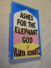 Ashes for The Elephant God by Vijaya Schartz (2000, Paperback, Signed, 1st Editi