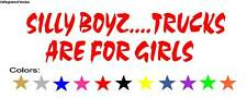 Silly Boys Trucks are for Girls Decal Stickers Ford Dodge Chevy 4X4 Toyota Kia