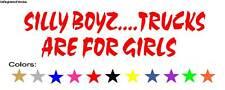 Silly Boys Trucks are for Girls Ford F150 Silverado Ram Racing Chevy Toyota