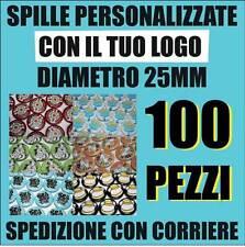 SPILLE PINS 100 SPILLE GADGET PERSONALIZZATE CON IL TUO LOGO DA 25 ø mm.
