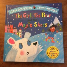 The Girl The Bear And The Magic Shoes - Julia Donaldson/L Monks. Signed UK  1/1