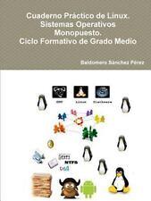 Cuaderno Practico de Linux. Sistemas Operativos Monopuesto. Ciclo Formativo...