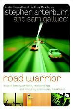 Road Warrior: How to Keep Your Faith, Relationships, and Integrity When Away fro
