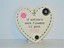 HANGING WOODEN PLAQUE...IF MOTHERS WERE FLOWERS I'D PICK YOU