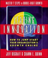 Leading Innovation: How To Jump Start Your Organization's Growth Engine: By J...