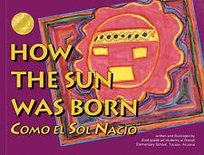 How the Sun Was Born/Como El Sol Nacio (Kids Are A