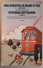 LIBRO VITTORIO BUTTAFAVA - UNA STRETTA DI MANO E VIA - RIZZOLI 1976