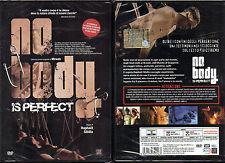 NO BODY IS PERFECT - DVD (NUOVO-SIGILLATO)