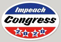 TRUMP IMPEACH CONGRESS  2020 STICKER CORRUPT ANTI DEMOCRAT MAGA DEPLORABLE DECAL