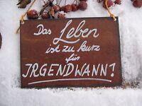 """Spruchtafel - Edel-Rost -Tafel - Schild - """"Das Leben ist zu kurz für IRGEND.""""(43"""