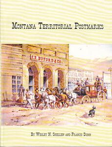 Montana Territorial Postmarks, by Shellen, Dunn.  NEW