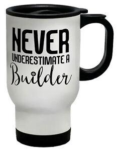 Never Underestimate a Builder Travel Mug Cup