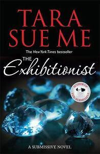 Exhibitionist : Submissive 6 Paperback Tara Sue Me author