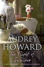 The Flight of Swallows by Audrey Howard, Book, New Paperback