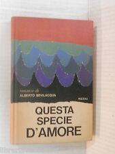 QUESTA SPECIE D AMORE Alberto Bevilacqua Rizzoli 1966 libro romanzo narrativa di