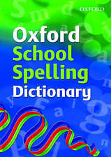 Oxford School Spelling Dictionary by Oxford Dictionaries (Paperback, 2008)