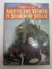 Around the World in Search of Steam by Colin Garratt Trains Locomotives Railways
