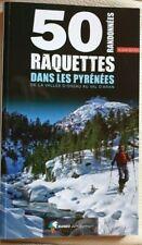 """= 50 RANDONNÉES EN RAQUETTES DANS LES PYRÉNÉES """" Rando éditions """""""