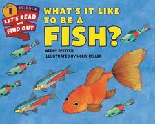 Let's-Read-And-Find-Out Science: What's It Like to Be a Fish? c2015 NEW PB
