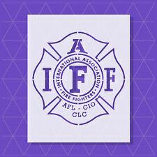Firefighters Stencil - 11x11 8x8 5.5x5.5 - International Association IAFF F