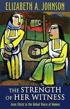 The Strength of Her Witness : Jesus Christ in the Global Voices of Women...