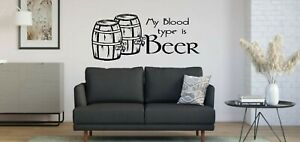 My Blood type is Beer Funny Pub Man Cave Vinyl wall art Decal Sticker
