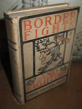 1902 BORDER FIGHTS AND FIGHTERS ALLEGHENIES MISSISSIPPI TEXAS BY BRADY SIGNED