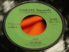 Rare Weird Rock Type 45 : Vin Brown ~ Cats ~ Finesse 1000 ~ 1973