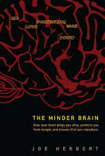 The Minder Brain: How Your Brain Keeps You Alive, Protects You from Danger, and