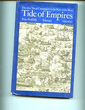 TIDE OF EMPIRES- Decisive Naval campaigns in West 1481-1763 ,Padfield  2 volHBdj