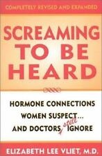Screaming to be Heard: Hormonal Connections Women Suspect, and Doctors Still Ign