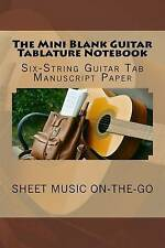 The Mini Blank Guitar Tablature Notebook Six-String Guitar Tab M by Songbook Gre
