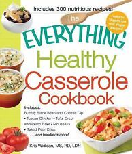 The Everything Healthy Casserole Cookbook: Includes - Bubbly Black Bean and Chee
