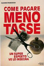 O. Franceschi Come pagare meno tasse Mondadori 1987 1° ed. L5774