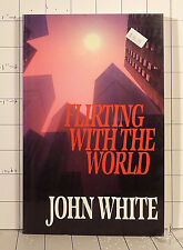 Flirting with the World   by John, Jr. White    (1990, Paperback, Revised)  1164