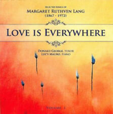 Margaret Ruthven Lang : Margaret Ruthven Lang: Love Is Everywhere - Volume 1 CD