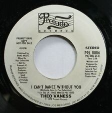 Soul Promo 45 Theo Vaness - I Can'T Dance Without You / Thank God There'S Music
