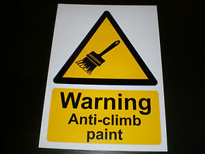 Warning Anti-Climb Paint Plastic Sign Or Sticker Choice Of Sizes Screen Printed