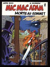 mic mac Adam n°2 tot zu den Gipfel Benn / Desberg Dupuis EO 1985