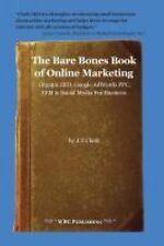 The Bare Bones Book of Online Marketing : Organic SEO, Google Adwords PPC,...