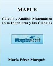 MAPLE. Calculo y Analisis Matematico en la Ingenieria y Las Ciencias by Maria...