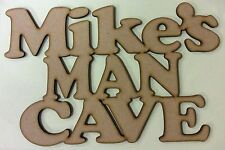 MAN CAVE SIGN -MDF  PERSONALISED WOODEN CRAFT SHAPE- IDEAL FATHERS DAY SIGN