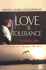 NEW Toward a Global Civilization of Love and Tolerance by M. Fethullah Gülen