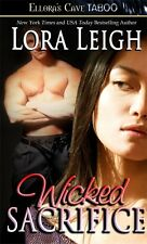 WICKED SACRIFICE by Lora Leigh EROTIC CONTEMPORARY MENAGE D/s ROMANCE  TABOO