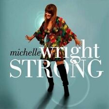 Strong * by Michelle Wright (CD, Jul-2013, Savannah Music)